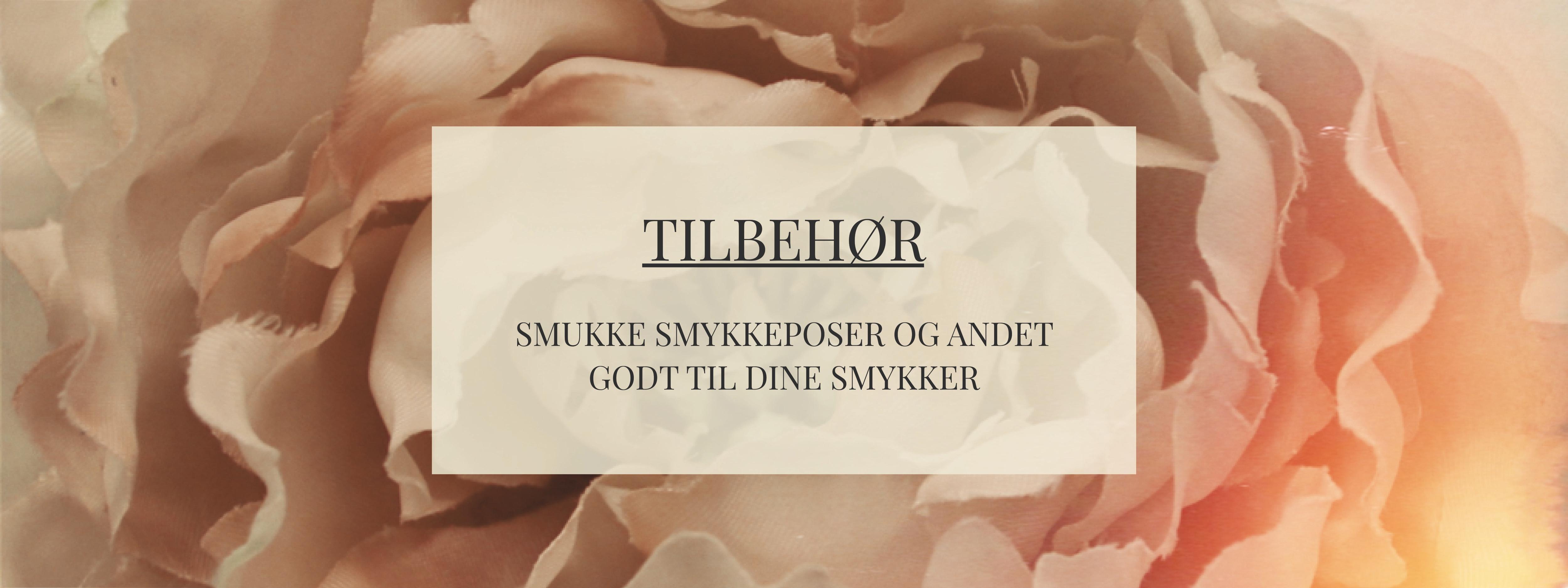 TILBEHØR -SMYKKEPOSER OG ANDET GODT TIL DINE SMYKKER -FOTO